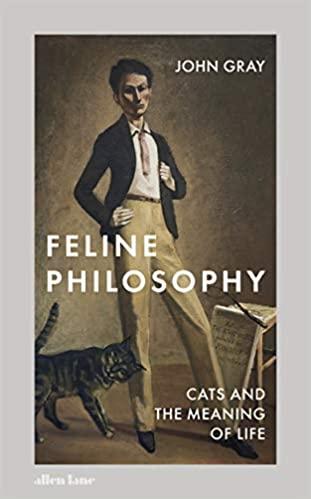 Feline Philosophy by John Gray